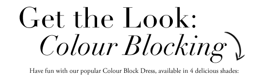 Get the look, Colour Blocking