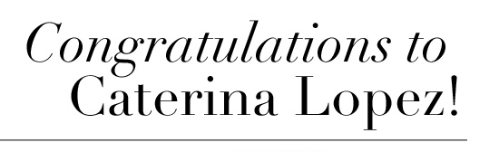 Congratulations to Caterina Lopez!