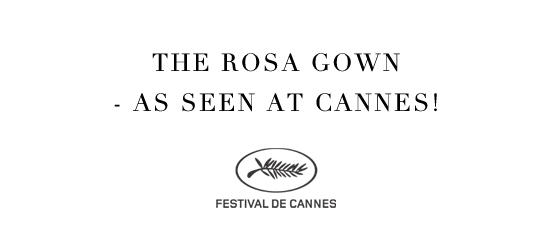The Rosa Gown - as seen at Cannes